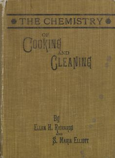 Chemistry of cooking and cleaning : a manual for housekeepers; :: Cookery and Culture Digital Collection