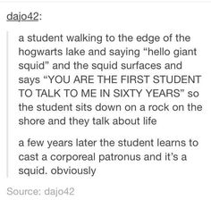 No no no. It's a GAINT squid. It's HUGE and everyone just stares at it in awe as this FUCKING GINORMOUS MONSTER SWIMS AROUND THE CLASS LIKE 'howdy do'