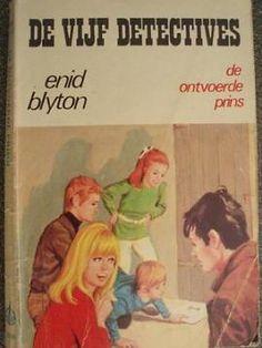 Enid Blyton De Vijf Detectives: De ontvoerde prins. Enid Blyton, Good Old Times, My Youth, Long Time Ago, Old Pictures, Book Series, My Childhood, Detective, Illustrators