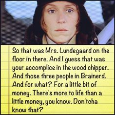 One of the most loved quotes from the movie #Fargo