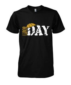 Happy Labor day..Labor Day is seen as a day of rest for many hardworking Americans. James P. Hoffa  How to order:1. Select the style and you…