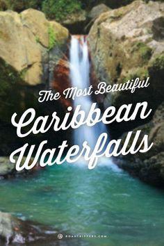 One of the best parts about a tropical vacation is the scenery. These Caribbean Waterfalls are a must see.