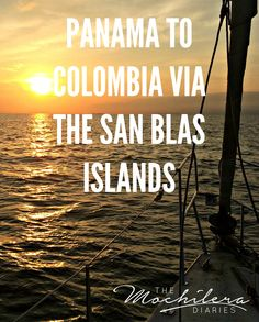 My story of sailing from Panama to Colombia through the San Blas Islands on a sailboat named Victory and a few handy tips for your trip | The Mochilera Diaries