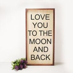 Love You To The Moon And Back Framed Hand Painted Wood Sign Made From Up Cycled Wood Rustic Farmhouse Decor Country Decor Home Decor