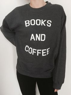 Welcome to Nalla shop :) For sale we have these Books and coffee sweatshirt! Very popular on sites like Tumblr and blogs! Can't find what your