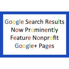 Google Search Results Now Prominently Feature Nonprofit Google+ Pages