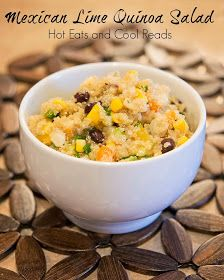 Hot Eats and Cool Reads: Mexican Lime Quinoa Salad Recipe Plus 9 GREAT Salad Recipes from my Blogger Friends!