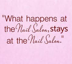 What happens at the Nail Salon stays at the Nail Salon Vinyl Wall Decal-Beauty Salon Shop Wall Decal Lettering-Wall Art-Wall Decor by VinylDesignCreations on Etsy https://www.etsy.com/listing/175219572/what-happens-at-the-nail-salon-stays-at