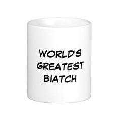 """World's Greatest Biatch"" Mug"