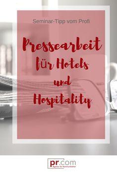 Seminar für Hoteliers und Gastronomen für professionelle Pressearbeit Hotels, Hospitality, Calm, Success Factors, Tourism, Tips