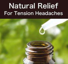 Natural Relief For Tension Headaches...http://homestead-and-survival.com/natural-relief-for-tension-headaches/