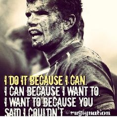 Rugby: I do it because you said I couldn't!