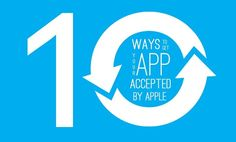 10 Ways To Get Your #App Accepted By #Apple