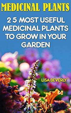 FREE TODAY  -  01/23/2017:  Medicinal Plants: 25 Most Useful Medicinal Plants To Grow... https://www.amazon.com/dp/B01MY9P9NH/ref=cm_sw_r_pi_dp_x_kmKHybTW8H883