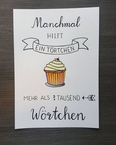 Manchmal hilft ein Törtchen mehr als tausend Wörtchen Sometimes a tartlet helps a lot more than a thousand words Brush Lettering, Hand Lettering, Lettering Ideas, Watercolor Cake, Quotation Marks, Sketch Notes, True Words, Quotations, Stampin Up