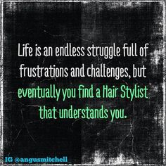this couldn't apply to me more. Mental breakdowns via incompetent stylists are my specialty.