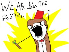 x all the y!  (double shoutout to Allie Brosh and her brilliant blog, and Doctor Who!)