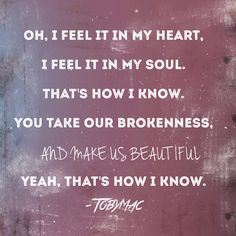 """Feel it"" - TobyMac"