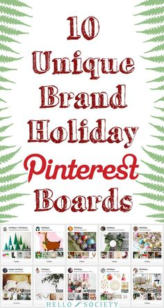 """10 Unique Brand Holiday Pinterest Boards,"" via HelloSociety Blog -- Good boards to follow and good tips for businesses on how and what to pin during the holiday season."
