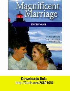 Magnificent Marriage 10 Beacons Show the Way to Marriage Happiness (9780970073211) Nick Stinnett, Donnie Hilliard, Nancy Stinnett , ISBN-10: 0970073216  , ISBN-13: 978-0970073211 ,  , tutorials , pdf , ebook , torrent , downloads , rapidshare , filesonic , hotfile , megaupload , fileserve
