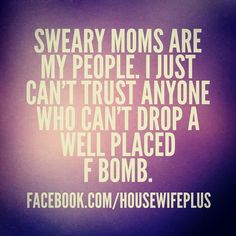 Sweary moms are my people