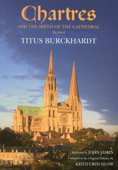 Chartres and the Birth of the Cathedral by Titus Burckhardt. $19.03. Publisher: World Wisdom; Revised Edition edition (February 16, 2010). Publication: February 16, 2010. Author: Titus Burckhardt. Save 24%!