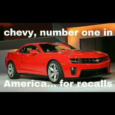 Chevy, number one in america... For recalls