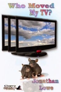 Once Upon a Blog . . .: GSP's Book of the Day December 7->#gypsyshadow #shortstory #fantasy  Connor is obsessed with watching television, but his life takes a surprising detour when two sewer rats move into his home. Who Moved My TV?, a short story by Jonathan Lowe. Available from Amazon, Barnes and Noble, Smashwords, other fine eBook vendors and Gypsy Shadow Publishing at: http://www.gypsyshadow.com/JonathanLowe.html#Who