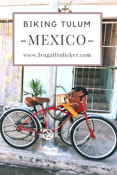 Biking Tulum, Mexico.