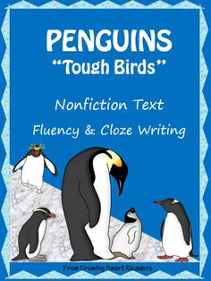 Penguins are tough birds! Have your students read this passage while you do a running record. One of many tools for the Common Core --aligned for grade 2 reading level.