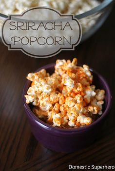 Sriracha Popcorn...the perfect 'staying at home and watching a movie' snack!