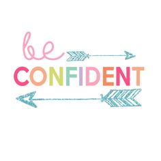Welcome to Day 2 or our 16 day Kids Prints Series! Today's Print is: Be Confident CONFIDENT [kon-fi-duh nt] adjective having strong Quotes For Kids, Quotes To Live By, Me Quotes, Motivational Quotes, Inspirational Quotes, Strong Quotes, Positive Quotes, Classroom Quotes, Color Quotes