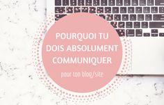 Pourquoi la communication est absolument incontournable pour toi ? Qu'est-ce qui en fait un outil indispensable pour ton site, ton blog, ta plateforme ou ton business ?