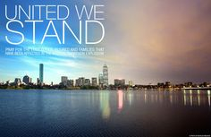 We are strong, and we will overcome, together.  UNITED WE STAND, BOSTON!