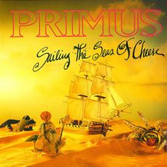 Primus - Sailing The Seas of Cheese (1991)