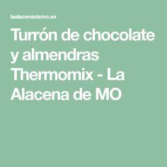 Turrón de chocolate y almendras Thermomix - La Alacena de MO