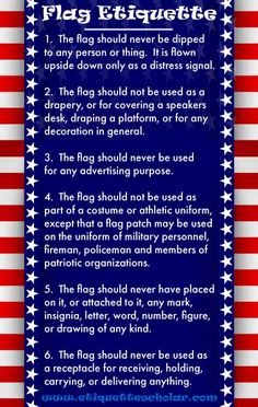 Flag Etiquette - Show proper respect to the flag with these flag etiquette rules everyone should know. American Heritage Girls, American History, American Pride, Patriotic Images, Patriotic Quotes, Etiquette And Manners, Table Etiquette, Teaching Government, Distress Signal