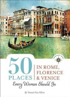 Following the critically acclaimed 100 Places in Italy Every Woman Should Go , Susan Van Allen adds new gems to her selection of the best spots for female travelers in Italy's most popular cities, (Ro