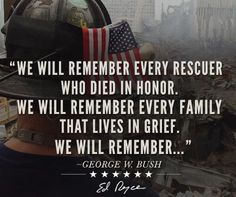 We will remember every rescuer who died in honor quotes september september 11 quotes september quotes september quote images Never Forget Quotes, We Will Never Forget, Remembering September 11th, 11. September, We Remember, Always Remember, Life Quotes, Frases, Quotes