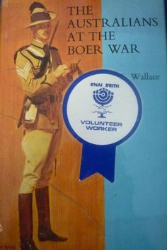 THE AUSTRALIANS AT THE BOER WAR By R L Wallace