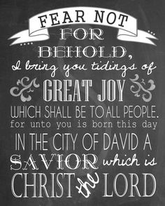 Luke 2 Chalkboard Subway Art Printable - Christmas Decor - Fear not for behold, I bring you tidings of great joy which shall be to all people. In the city of David a savior which is Christ the Lord. Christmas Words, Christmas Quotes, Christmas Love, Merry Christmas, Christmas Ideas, Christmas Bible, Christmas Pageant, Christmas 2017, Christmas Design