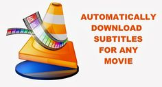 Learn How to Download Subtitles Automatically In VLC Media Player With this, you can enjoy all your favorite movies with their subtitle