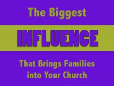 The Biggest Influence That Brings Families into Your Church ~ RELEVANT CHILDREN'S MINISTRY