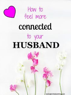 You have to implement these tips today! I swear you'll feel closer than ever! These real life tips will really make you feel more connected to your husband. - www.testingforthebestthing.com/feel-more-connected-to-your-husband/