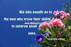 Outgrow what you know you can do...