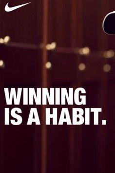 Winning is a habit