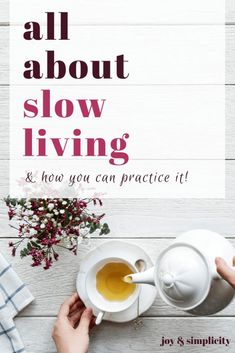 Looking for ways to simplify your life? Slow living is the movement for you. Here are 16 simple ways you can start practicing it right now. Slow Living, Mindful Living, Stress Management, Minimalism Living, Minimalist Lifestyle, Simple Living, Natural Living, Hygge, Self Improvement