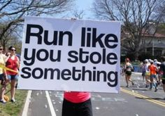 As someone whose always said she would NEVER EVER EVER take up running, once I start in July I'll have to remember this is that I can run from my own hypocrisy..lol Yes, yes I'm about to take up running...thanks pinterest!!!!! Wish my luck folks I'm 50 this year and I doubt I have run but once since I was a toddler.