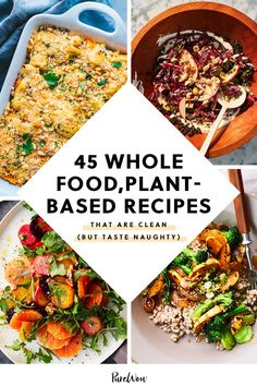 We rounded up 45 Whole Food, PlantBased recipes that with help you eat clean and enjoy your meals, too Clean Eating Recipes, Lunch Recipes, Whole Food Recipes, Vegetarian Recipes, Healthy Recipes, Meatless Whole 30 Recipes, Smoothie Recipes, Vegan Vegetarian, Healthy Food