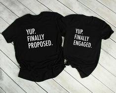 Couples Shirts Yup Finally Proposed & Yup Finally Engaged His Hers Couple Matching Shirts Wedding Gift Valentines Day Shirt Funny Couple Shirts, Couple Tees, Matching Couple Shirts, Couple Tshirts, Matching Couples, Funny Shirts, Matching Hoodies, Couple Stuff, Couple Pajamas
